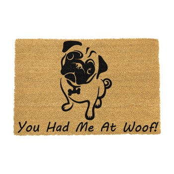 Covoraș intrare din fibre de cocos Artsy Doormats You Had Me At Woof Pug, 40 x 60 cm poza bonami.ro